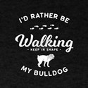 Walk My Bulldog T-Shirt