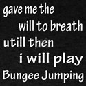I will Play Bungee Jumping T-Shirt