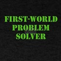 First-World Problem Solver T-Shirt
