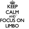 Keep Calm and focus on Limbo T-Shirt