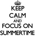 Keep Calm and focus on Summertime T-Shirt