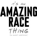 It's a Amazing Race Thing White T-Shirt