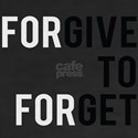 Forgive to Forget T-Shirt