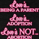 Love is Pro-Life T-Shirt
