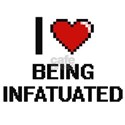I Love Being Infatuated Digitial Design T-Shirt