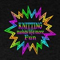 Knitting Makes Life More Fun T-Shirt