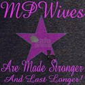 mp wives are made stronger to T-Shirt