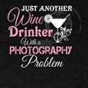 Wine Drinker With A Photography Problem T T-Shirt