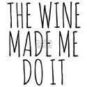The Wine Made Me Do It T-Shirt