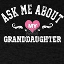ask me about my granddaughter T-Shirt