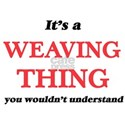 It's a Weaving thing, you wouldn't T-Shirt