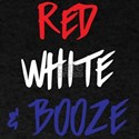 Red white & booze T-Shirt
