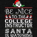 Be Nice To College Instructor Santa Is Wat T-Shirt