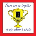 There are no trophies in the whiner's circ T-Shirt
