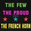 The Few, The Proud, The French Horn T-Shirt