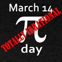 Pi Day Irrational! T-Shirt