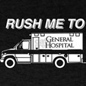 Rush Me To General Hospital T-Shirt