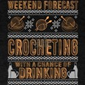 Weekend Forecast Crocheting T Shirt T-Shirt