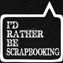 I Did Rather Be Scrapbook T-Shirt