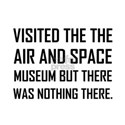 Air Space Museum Joke T-Shirt