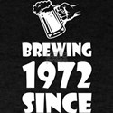 Brewing Since 1972 Beer Fathers Day Gift T-Shirt