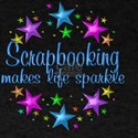 Scrapbooking Makes Life Sparkle T-Shirt