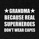 Grandma Because Real Superheroes Do Not Wear Capes
