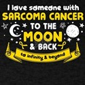 I Love Someone With Sarcoma Cancer To The Moon T-S