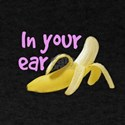 Banana in Your Ear T-Shirt