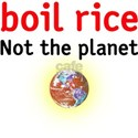 boil rice not the planet White T-Shirt
