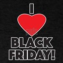 I Love Black Friday! T-Shirt