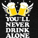 03 you'll never drink aloneBeer mugs D T-Shirt