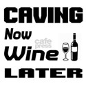 Caving Now Wine Later Shirt