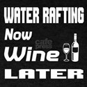Water Rafting Now Wine Later T-Shirt