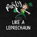 St Patricks Day Party Like a Leprechaun St T-Shirt