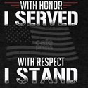 With Honor I Served With Respect I Stand V T-Shirt