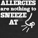 Funny Allergies Nothing to Sneeze At for d T-Shirt