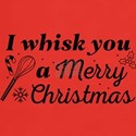I Whisk You A Merry Christmas T-Shirt