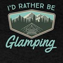 I'd Rather Be Glamping T-Shirt