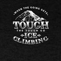 When The Going Gets Tough The Tough Go Ice T-Shirt