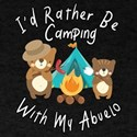 I'd Rather Be Camping With My Abuelo B T-Shirt