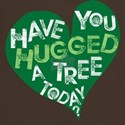 Have you Hugged a Tree T-Shirt