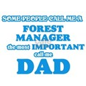 Some call me a Forest Manager, the most im T-Shirt