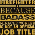 Firefighter Because Miracle Worker Not Job T-Shirt