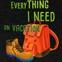 everything i need on vacation T-Shirt