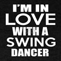 I Am In Love With Swing Dancer T-Shirt
