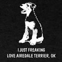 Airedale Terrier tshirt, just freaking lov T-Shirt