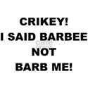 I Said Barbee Not Barb Me Black T-Shirt