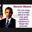 For Too Long We've Been Blind - Barack Obama T