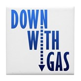 Down With Gas Tile Coaster